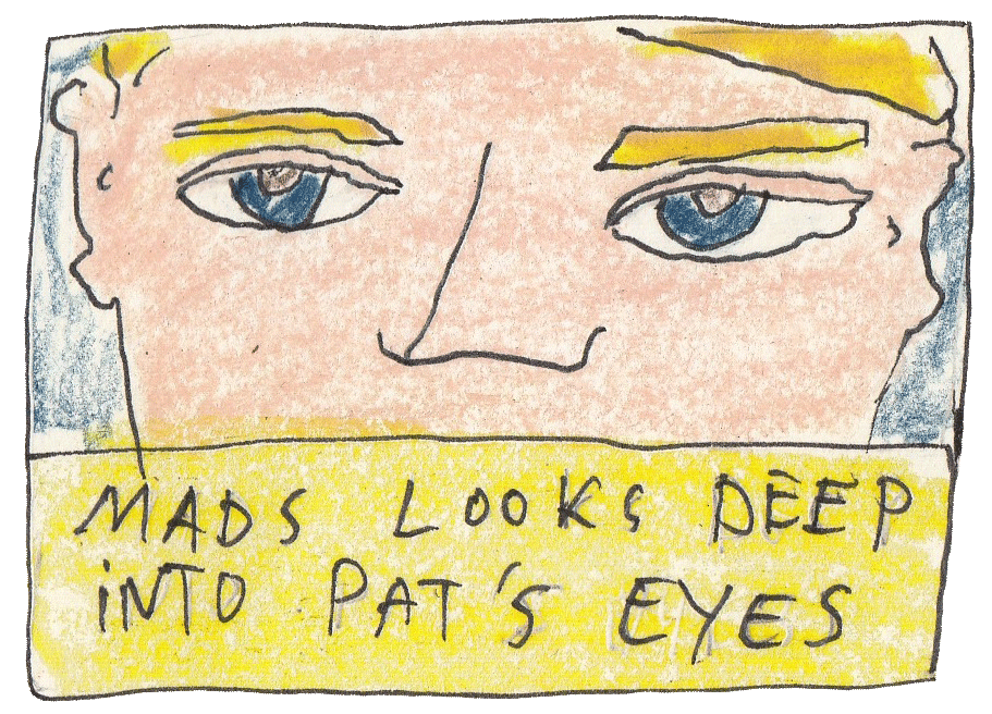 P4_06_Mads_Looks_Into_Pat's_Eyes